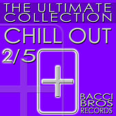 CHILL OUT - The Ultimate Collection 2/5 by Various Artists