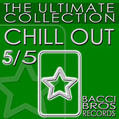 CHILL OUT - The Ultimate Collection 5/5 de Various Artists