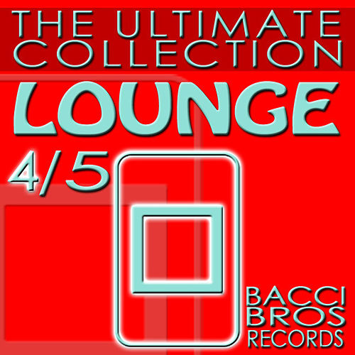 LOUNGE - The Ultimate Collection 4/5 by Various Artists
