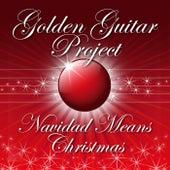 Navidad Means Christmas de Golden Guitar Project