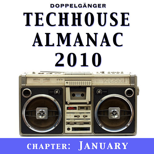 Techhouse Almanac 2010 - Chapter: January by Various Artists