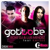 Got To Be (Remixes 2010) by Luis Mendez