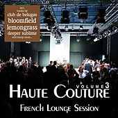 Haute Couture Vol. 3 - French Lounge Session by Various Artists