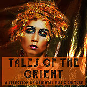 Tales Of The Orient de Various Artists