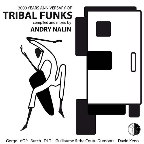 3000 Years Anniversary Of Tribal Funks (Compiled & Mixed By Andry Nalin) by Various Artists