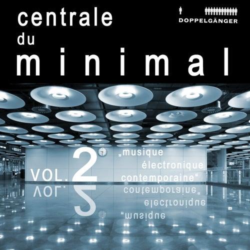Centrale Du Minimal Vol. 2 by Various Artists