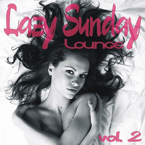 Lazy Sunday Lounge Vol. 2 by Various Artists