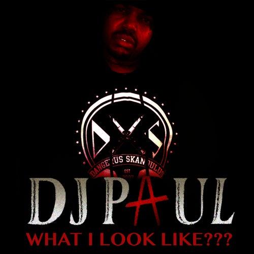 What I Look Like??? - Single by DJ Paul