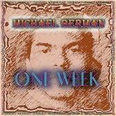 One Week by Michael Berman