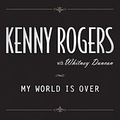 My World Is Over von Kenny Rogers