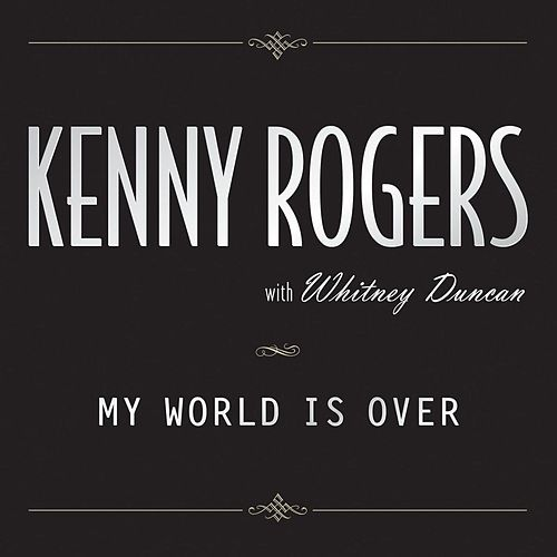 My World Is Over by Kenny Rogers