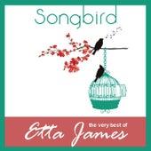 Songbird - The Very Best Of Etta James by Etta James