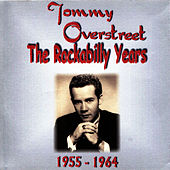 The Rockabilly Years (1955 - 1964) by Tommy Overstreet