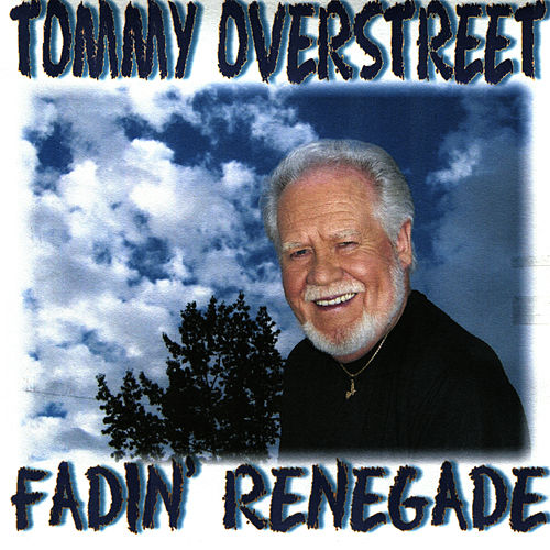 Fadin' Renegade by Tommy Overstreet