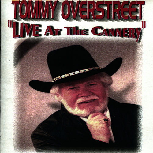 Live At the Cannery by Tommy Overstreet