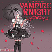 The Themes of Vampire Knight (Anime Stars) by Various Artists