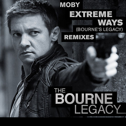Extreme Ways (Bourne's Legacy) [Remixes] by Moby
