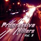 Progressive Killers Vol. 5 by Various Artists