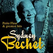 Sidney Bechet : Petite Fleur and Greatest Hits (Remastered) by Sidney Bechet