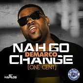 Nah Go Change (One Cent) - Single by Various Artists