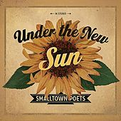 Under the New Sun by Smalltown Poets