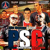 PSG (Le nouvel hymne du club de la capitale) by Alibi montana