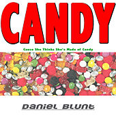 Candy (Cause She Thinks She's Made of Candy) by Daniel Blunt