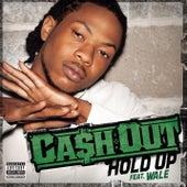 Hold Up von Ca$h Out