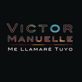 Me Llamaré Tuyo by Víctor Manuelle