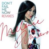 Don't Fail Me Now - Remixes by Melanie Amaro