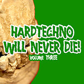 Hardtechno Will Never Die! Vol. 3 by Various Artists