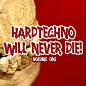 Hardtechno Will Never Die! by Various Artists