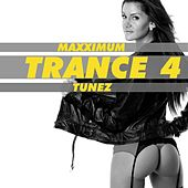 Maxximum Trance Tunez 4 by Various Artists