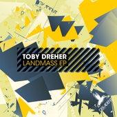 Landmass EP by Toby Dreher