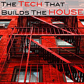 The Tech That Builts The House von Various Artists