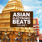 Asian Electronic Beats by Various Artists