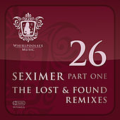 Seximer Part One - Lost And Found Remixes by Various Artists
