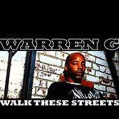 Walk These Streets by Warren G