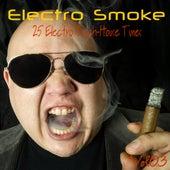 Electro Smoke Vol. 3 - 25 Electro Techouse Tunes by Various Artists