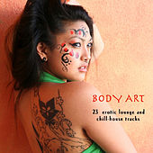 Body Art (23 erotic lounge and chill-house tracks) by Various Artists
