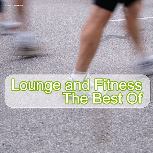 Lounge and Fitness - The Best of by Various Artists