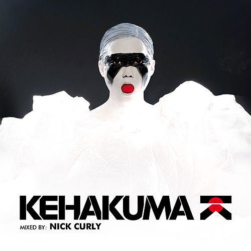 Kehakuma (Mixed & Selected By Nick Curly) (incl. 2 DJ Mixes By Nick Curly) by Various Artists