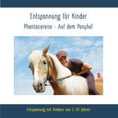 Entspannung für Kinder Phantasiereise - Auf dem Ponyhof - Entspannung mit Kindern von 5 - 10 Jahren von Rettenmaier