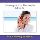 Entspannungsmusik mit Meeresrauschen - Instrumental - Musik zur Entspannung und Meditation von Rettenmaier