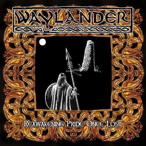 Reawakening Pride Once Lost by Waylander