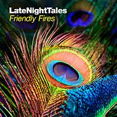 Late Night Tales: Friendly Fires by Friendly Fires
