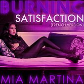 Burning Satisfaction (French Version) by Mia Martina