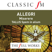 Allegri: Miserere / Tallis: Spem in Alium (Classic FM: The Full Works) von The Sixteen