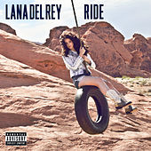 Ride by Lana Del Rey