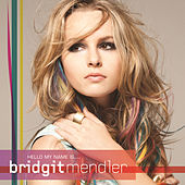 Hello My Name Is... de Bridgit Mendler